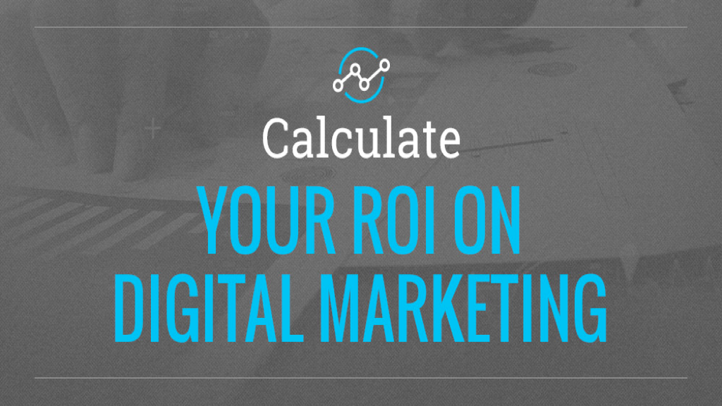 "Grey background with text stating ""Calculate your ROI on digital marketing"""